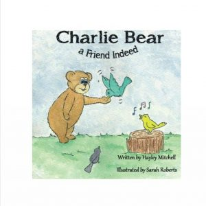 Children's author Charlie Bear a Friend Indeed by Hayley Mitchell front cover