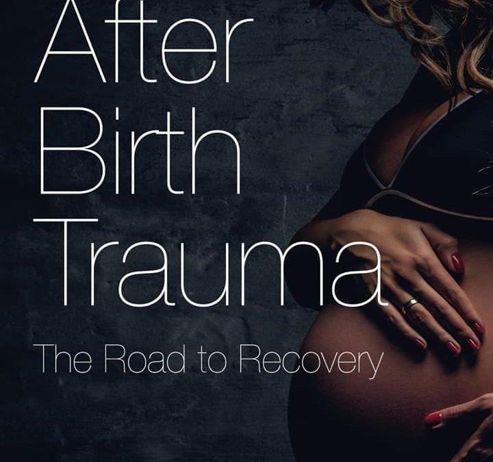 Life After Birth Trauma